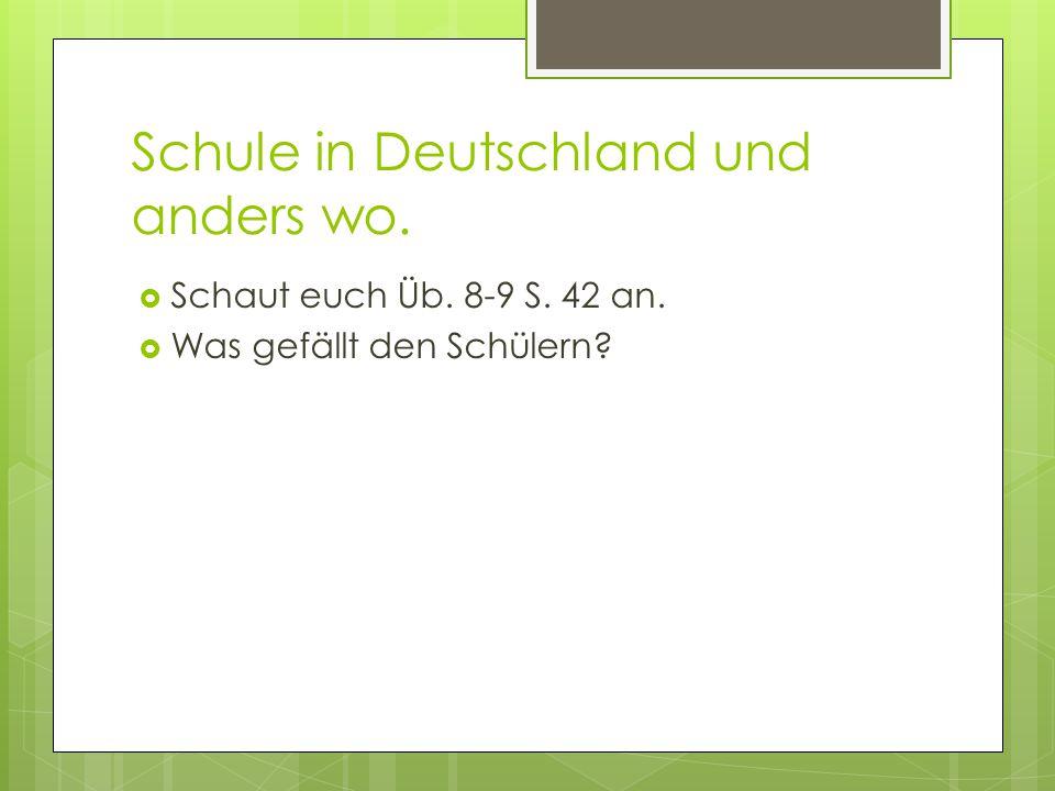 Schule in Deutschland und anders wo.