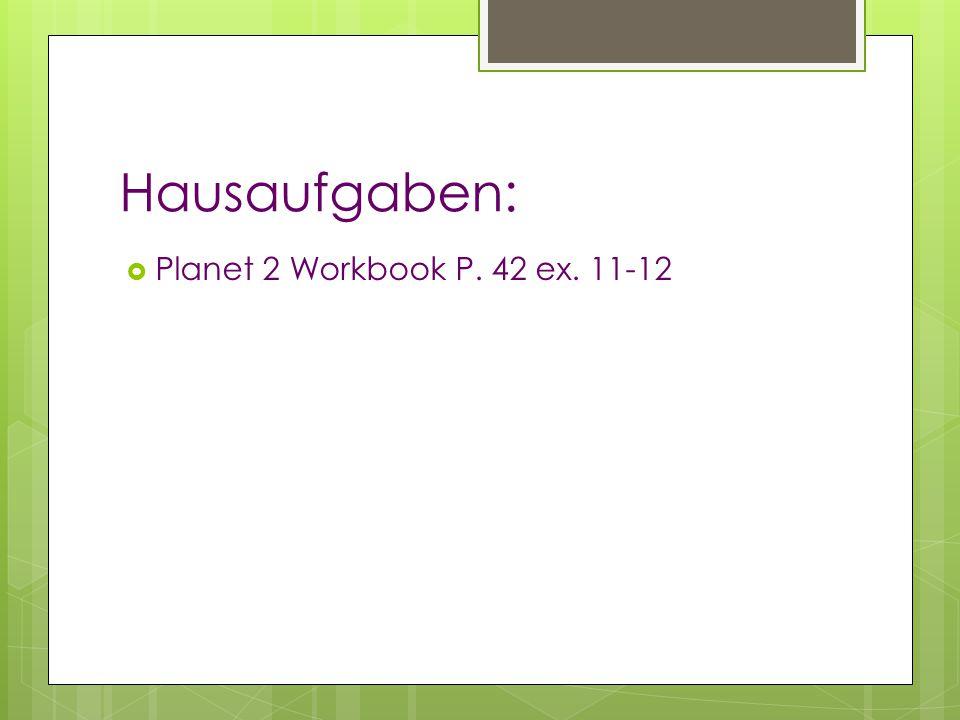 Hausaufgaben: Planet 2 Workbook P. 42 ex. 11-12