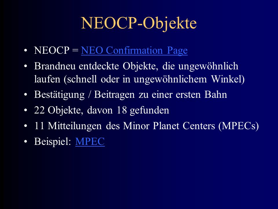 NEOCP-Objekte NEOCP = NEO Confirmation Page