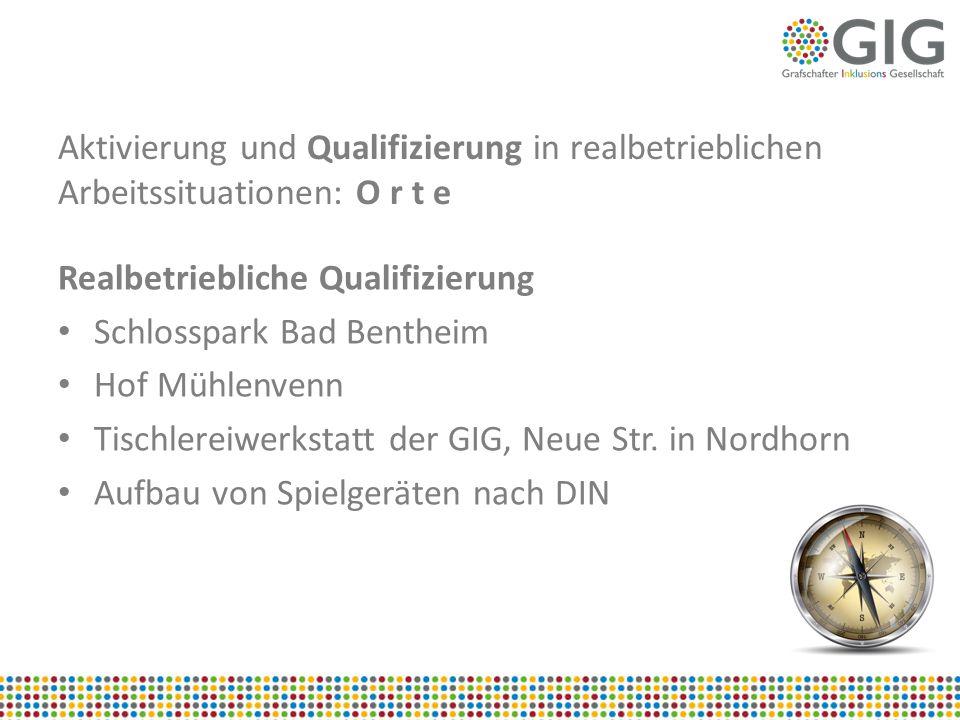 Aktivierung und Qualifizierung in realbetrieblichen Arbeitssituationen: O r t e