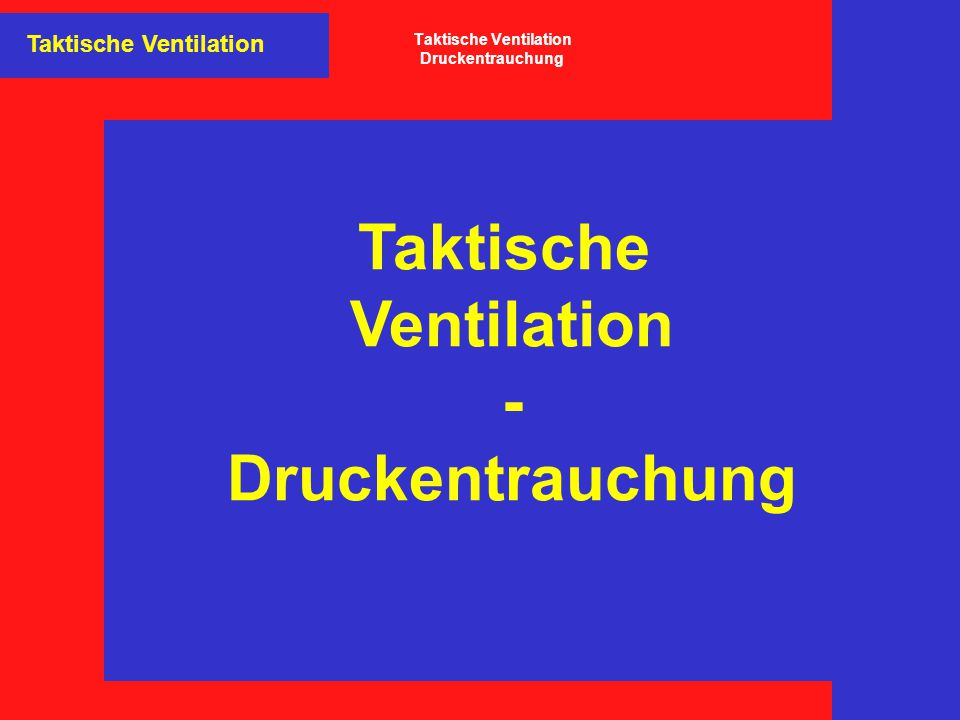 Taktische Ventilation Druckentrauchung
