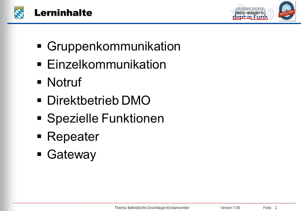 Gruppenkommunikation Einzelkommunikation Notruf Direktbetrieb DMO