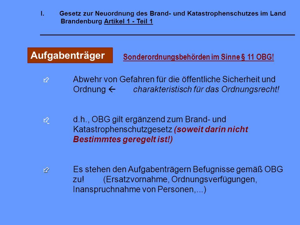 Aufgabenträger Sonderordnungsbehörden im Sinne § 11 OBG!