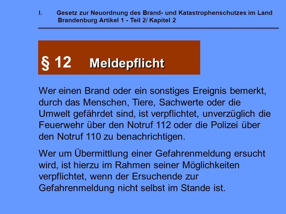 I. Gesetz zur Neuordnung des Brand- und Katastrophenschutzes im Land Brandenburg Artikel 1 - Teil 2/ Kapitel 2