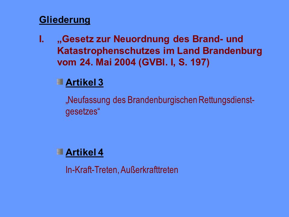 """I. """"Gesetz zur Neuordnung des Brand- und"""