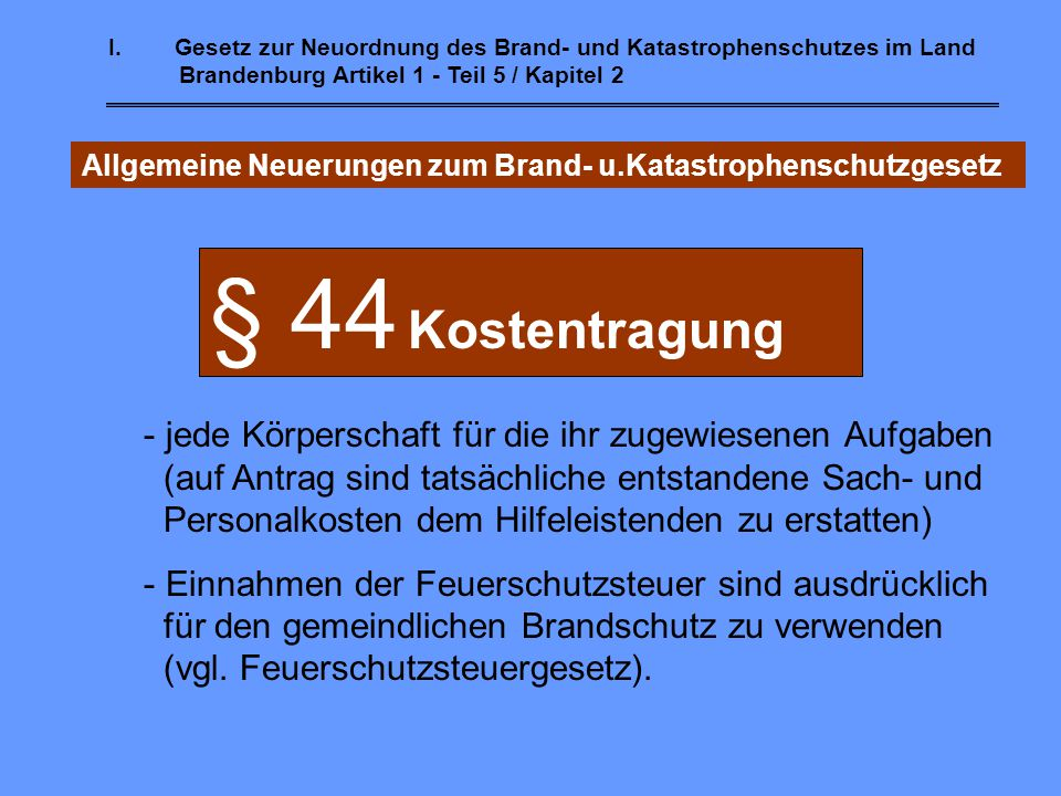 § 44 Kostentragung jede Körperschaft für die ihr zugewiesenen Aufgaben