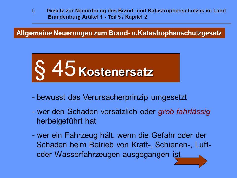 § 45 Kostenersatz - bewusst das Verursacherprinzip umgesetzt