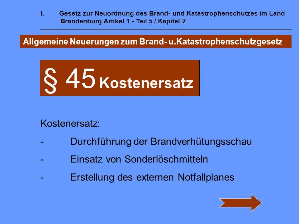 § 45 Kostenersatz Kostenersatz: