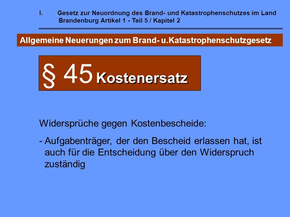 § 45 Kostenersatz Widersprüche gegen Kostenbescheide:
