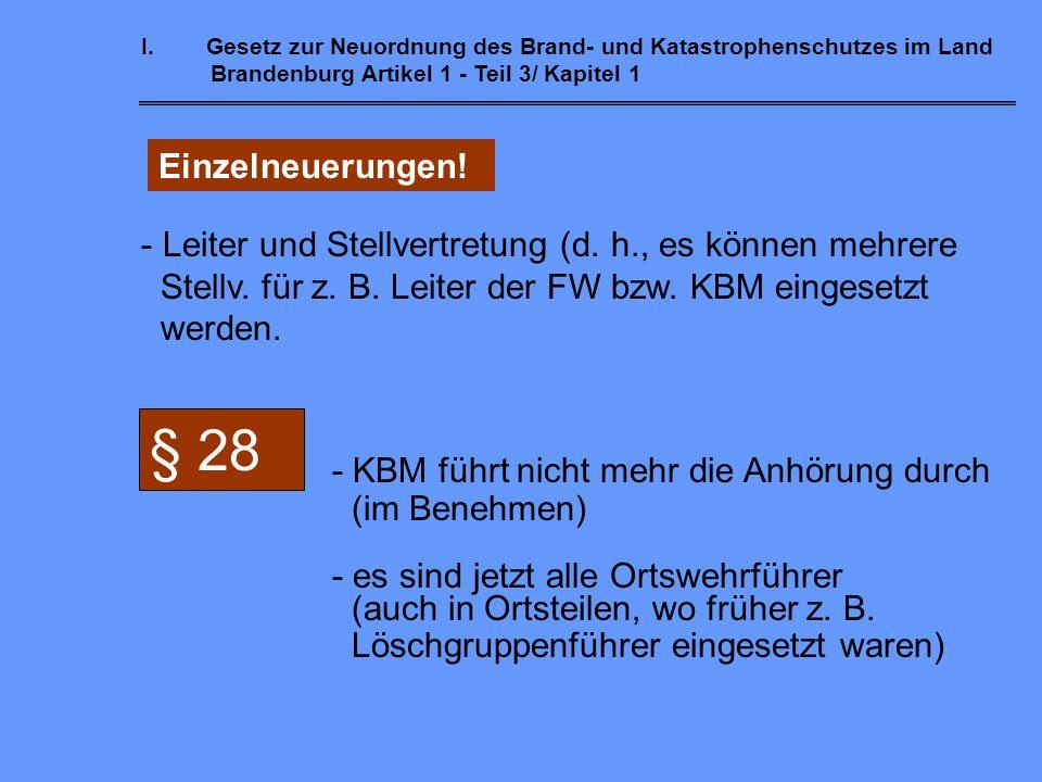 I. Gesetz zur Neuordnung des Brand- und Katastrophenschutzes im Land Brandenburg Artikel 1 - Teil 3/ Kapitel 1