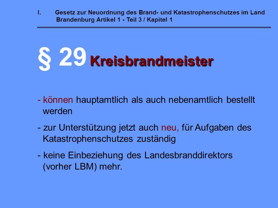 I. Gesetz zur Neuordnung des Brand- und Katastrophenschutzes im Land Brandenburg Artikel 1 - Teil 3 / Kapitel 1