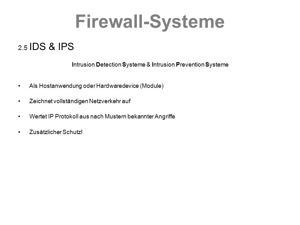Intrusion Detection Systeme & Intrusion Prevention Systeme