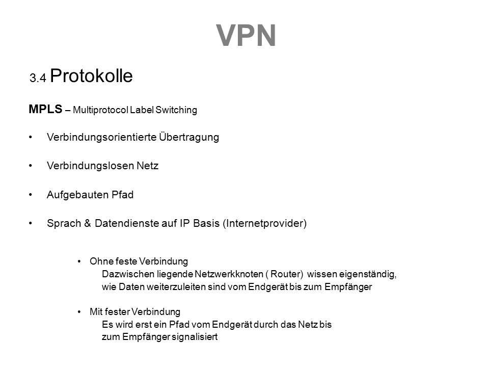 VPN 3.4 Protokolle MPLS – Multiprotocol Label Switching