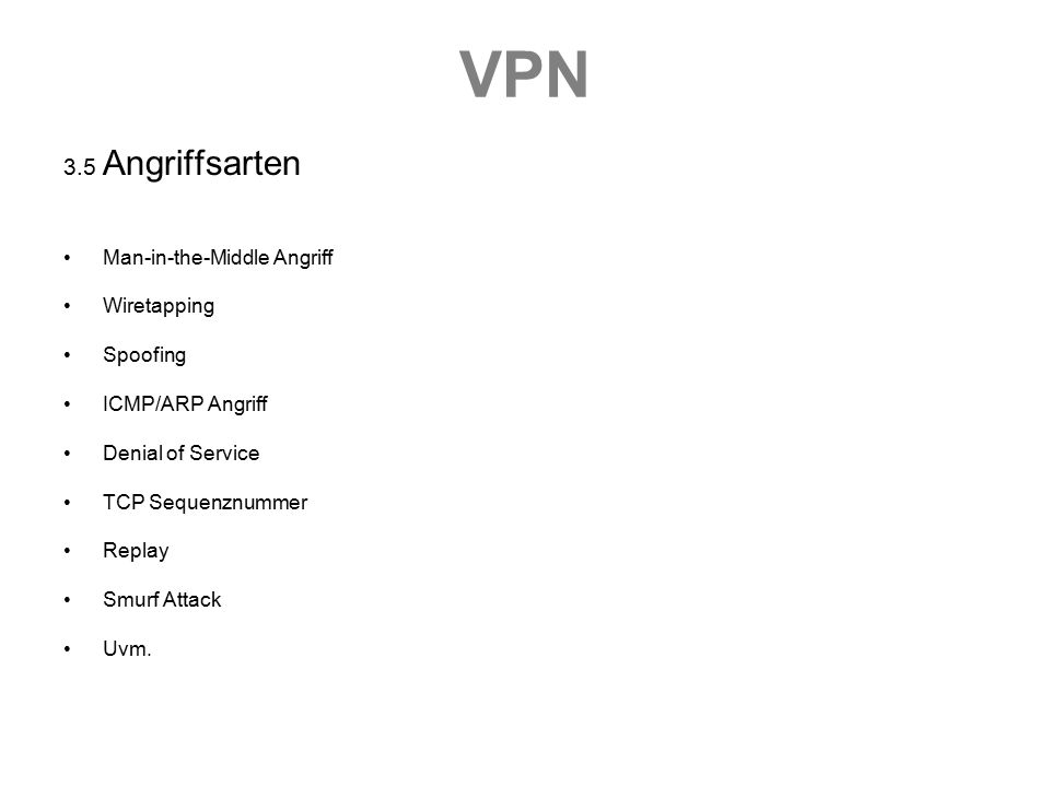 VPN 3.5 Angriffsarten Man-in-the-Middle Angriff Wiretapping Spoofing