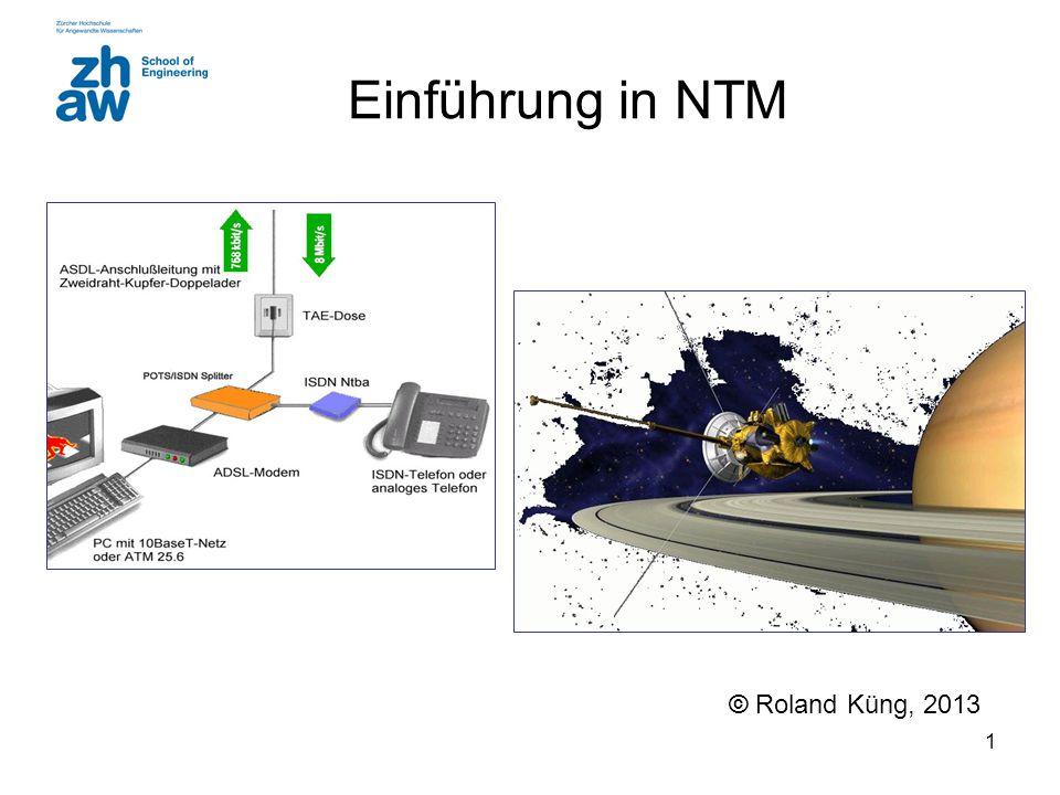 Einführung in NTM © Roland Küng, 2013