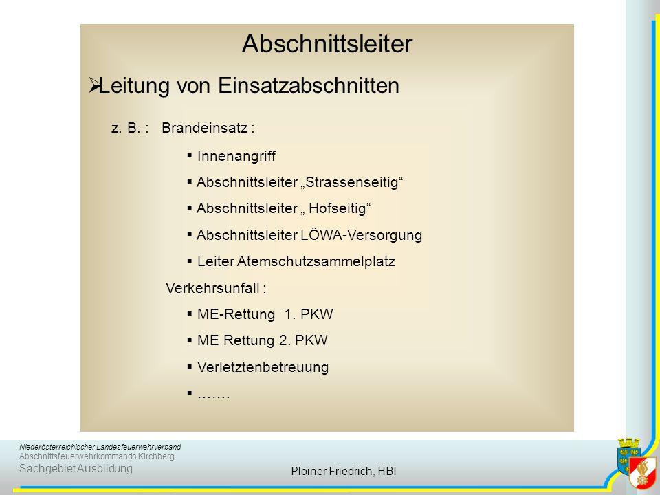 Abschnittsleiter Leitung von Einsatzabschnitten z. B. : Brandeinsatz :