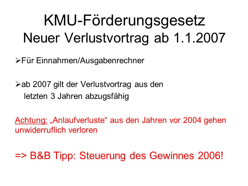 KMU-Förderungsgesetz Neuer Verlustvortrag ab 1.1.2007