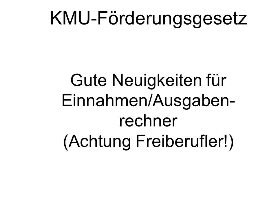 KMU-Förderungsgesetz Gute Neuigkeiten für Einnahmen/Ausgaben-rechner (Achtung Freiberufler!)