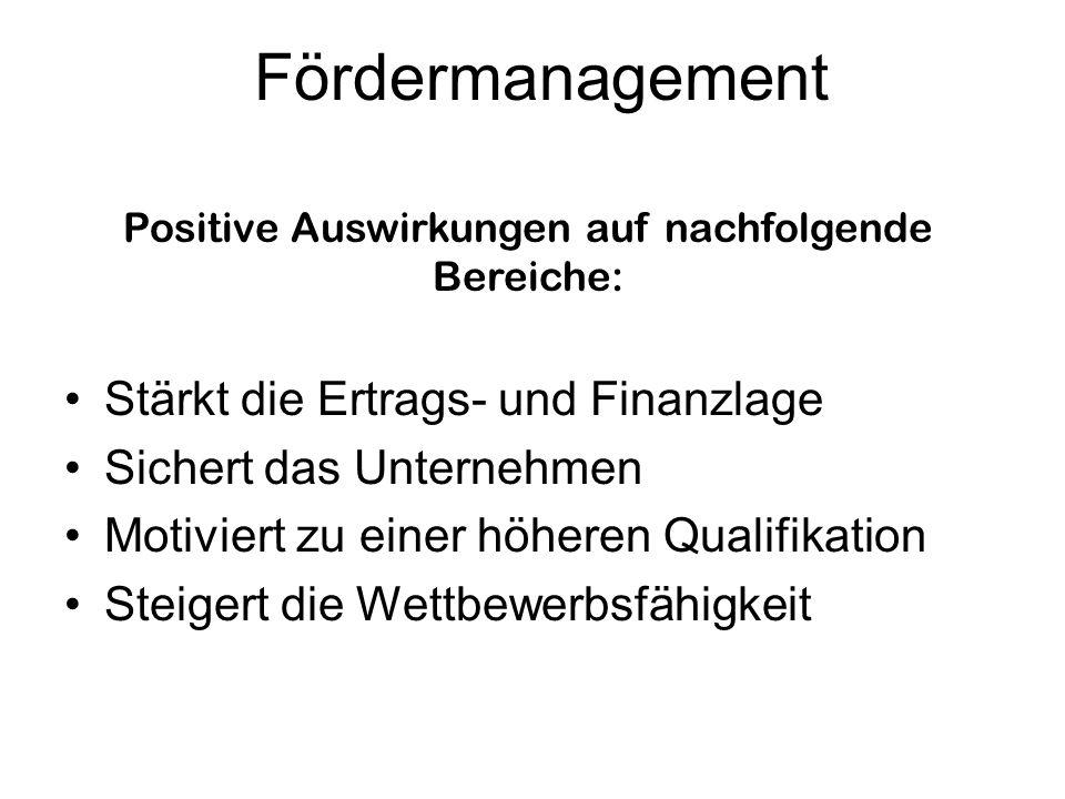 Positive Auswirkungen auf nachfolgende Bereiche: