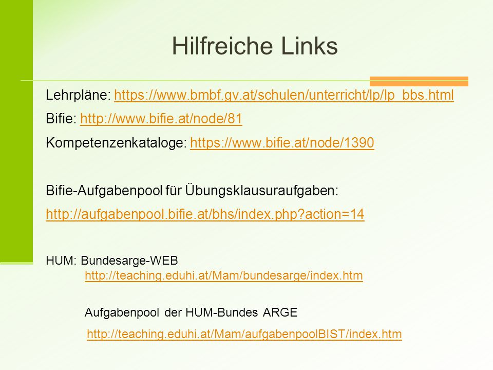 Hilfreiche Links Lehrpläne: https://www.bmbf.gv.at/schulen/unterricht/lp/lp_bbs.html. Bifie: http://www.bifie.at/node/81.