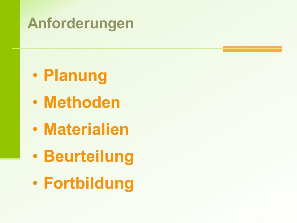 Anforderungen Planung Methoden Materialien Beurteilung Fortbildung