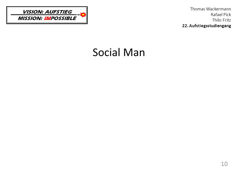 Social Man 10 VISION: AUFSTIEG MISSION: IMPOSSIBLE Thomas Wackermann