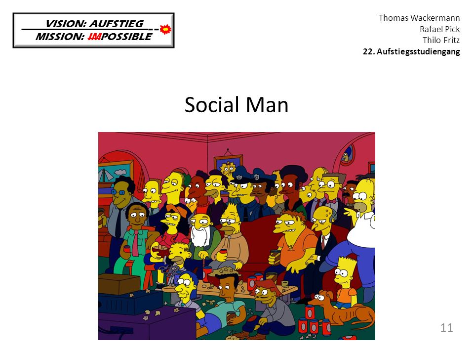 Social Man 11 VISION: AUFSTIEG MISSION: IMPOSSIBLE Thomas Wackermann