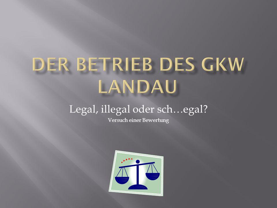Der Betrieb des GKW Landau