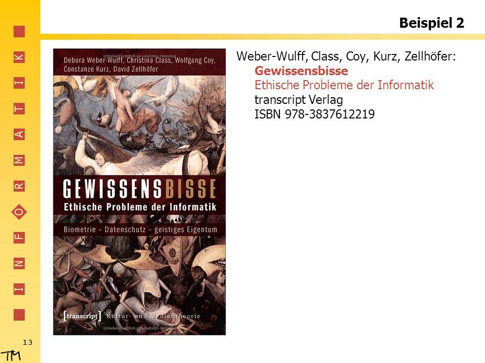 Beispiel 2 Weber-Wulff, Class, Coy, Kurz, Zellhöfer: Gewissensbisse Ethische Probleme der Informatik transcript Verlag ISBN 978-3837612219.