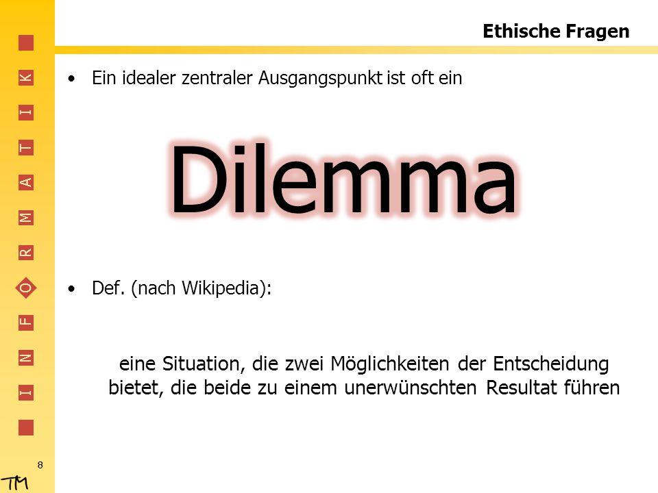 Ethische Fragen Ein idealer zentraler Ausgangspunkt ist oft ein. Def. (nach Wikipedia):