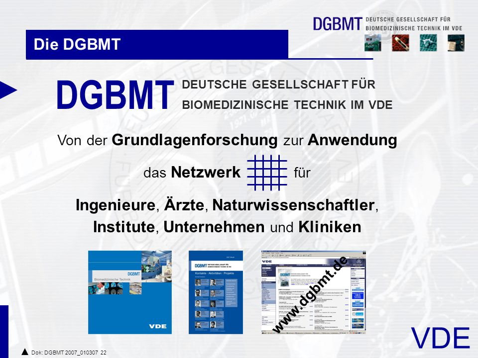 DGBMT Die DGBMT Ingenieure, Ärzte, Naturwissenschaftler,