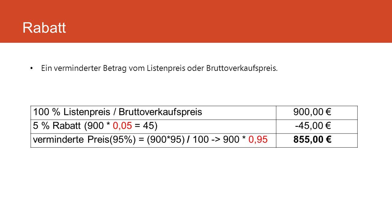 Rabatt 100 % Listenpreis / Bruttoverkaufspreis 900,00 €