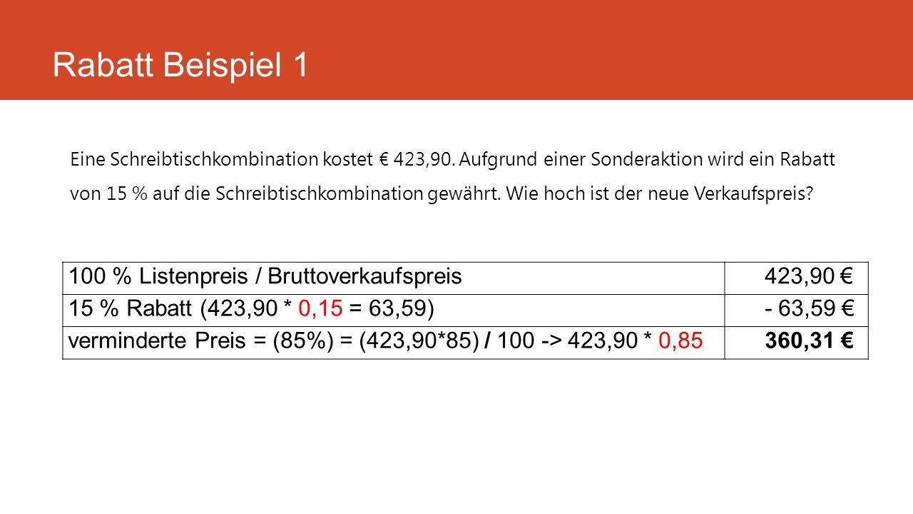 Rabatt Beispiel 1 100 % Listenpreis / Bruttoverkaufspreis 423,90 €