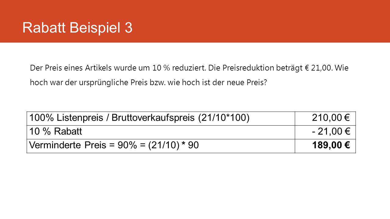 Rabatt Beispiel 3 100% Listenpreis / Bruttoverkaufspreis (21/10*100)