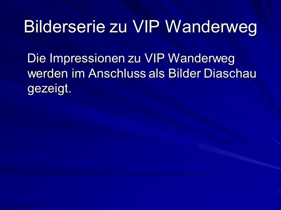 Bilderserie zu VIP Wanderweg