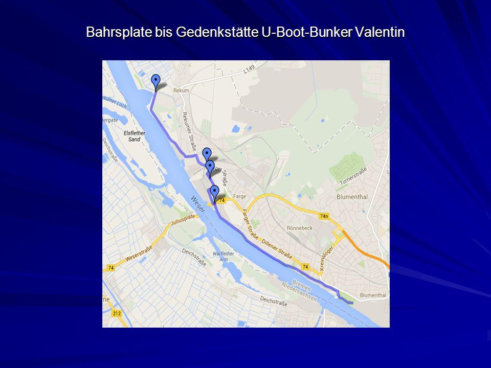 Bahrsplate bis Gedenkstätte U-Boot-Bunker Valentin