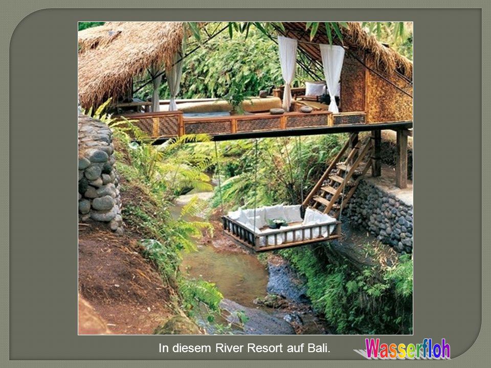 In diesem River Resort auf Bali.