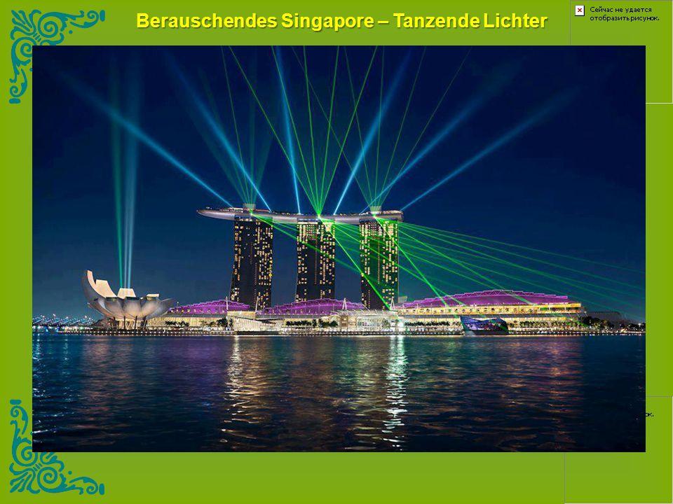 Berauschendes Singapore – Tanzende Lichter