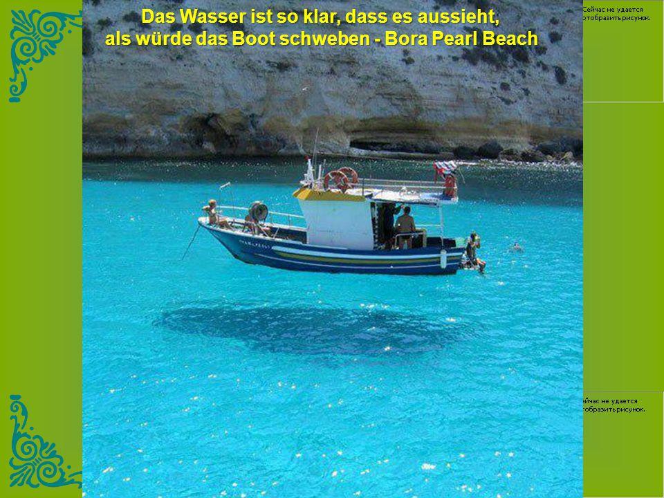 Das Wasser ist so klar, dass es aussieht,