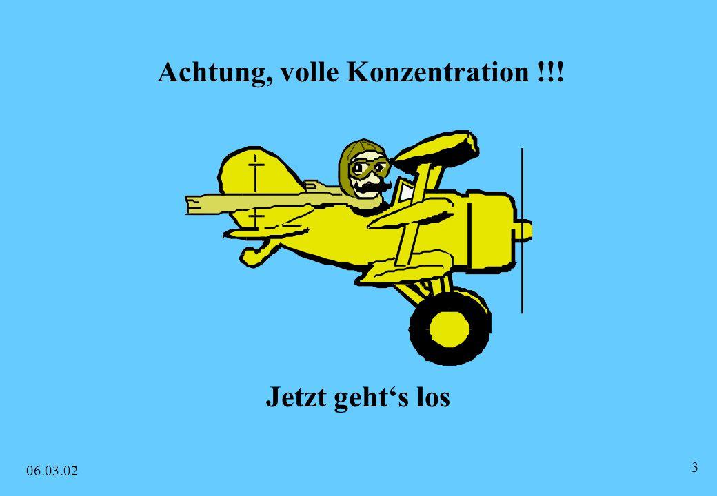 Achtung, volle Konzentration !!!