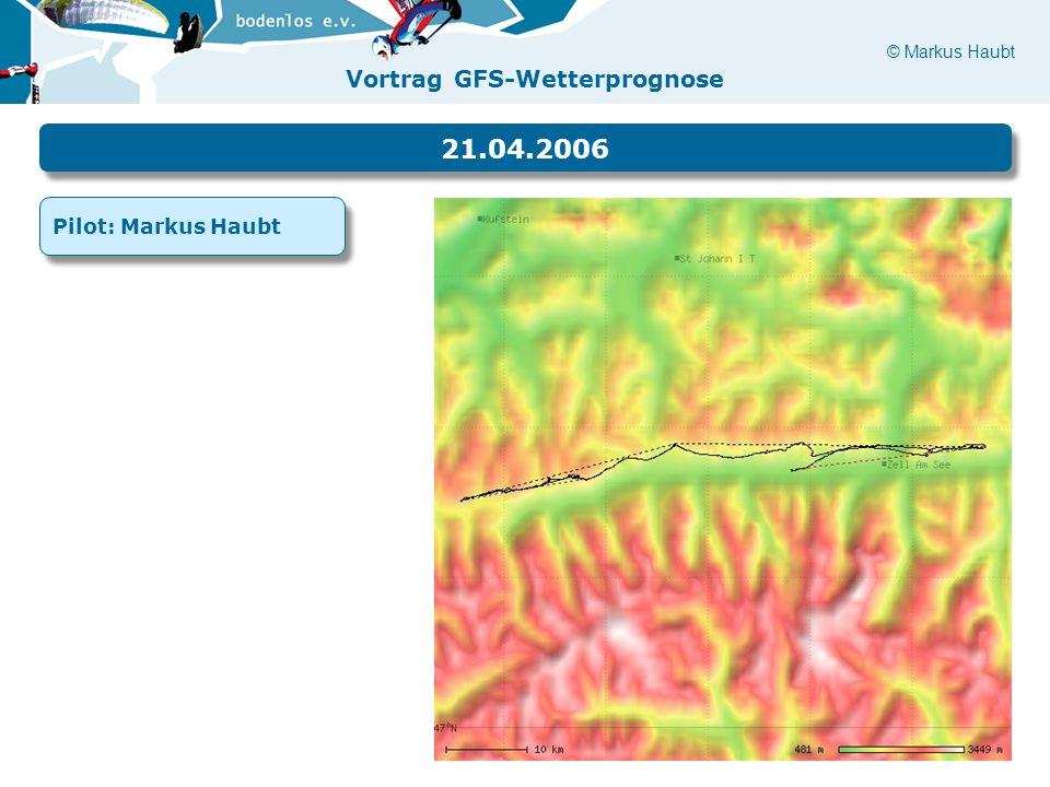 21.04.2006 Pilot: Markus Haubt