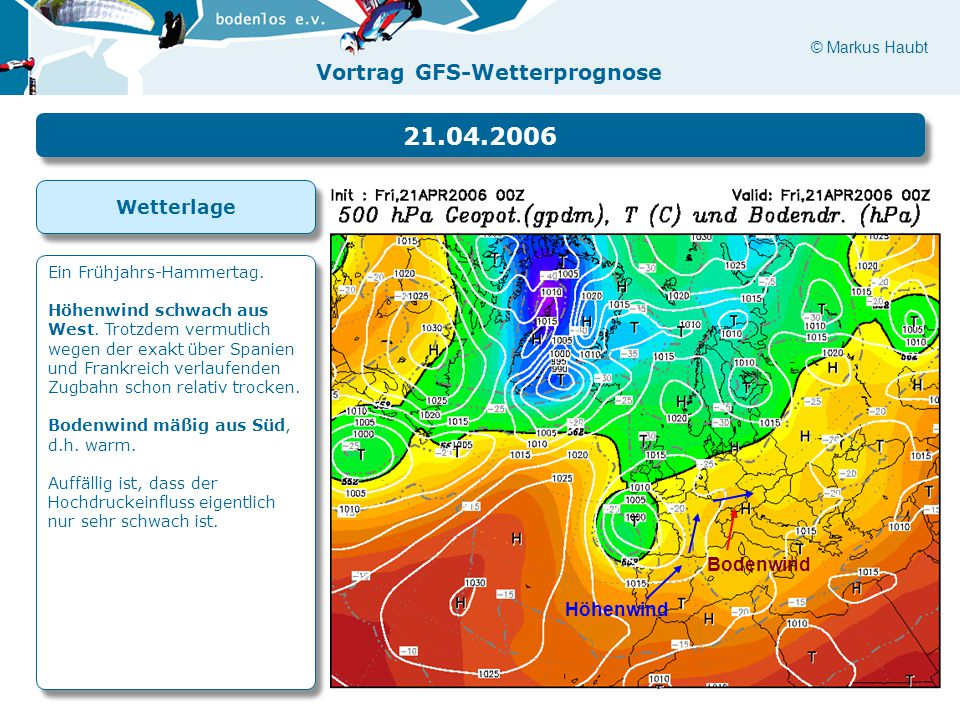 21.04.2006 Wetterlage Bodenwind Höhenwind Ein Frühjahrs-Hammertag.