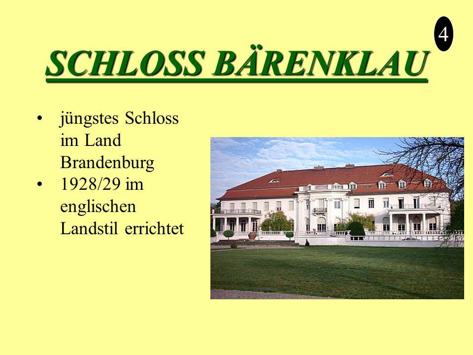 SCHLOSS BÄRENKLAU 4 jüngstes Schloss im Land Brandenburg