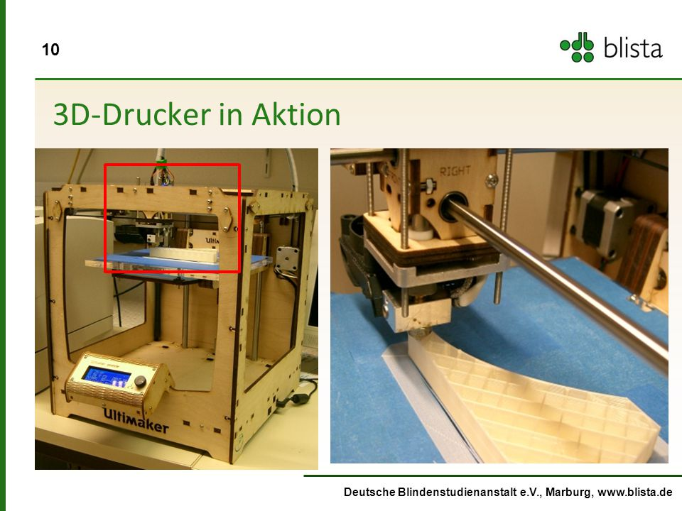 3D-Drucker in Aktion Deutsche Blindenstudienanstalt e.V., Marburg, www.blista.de