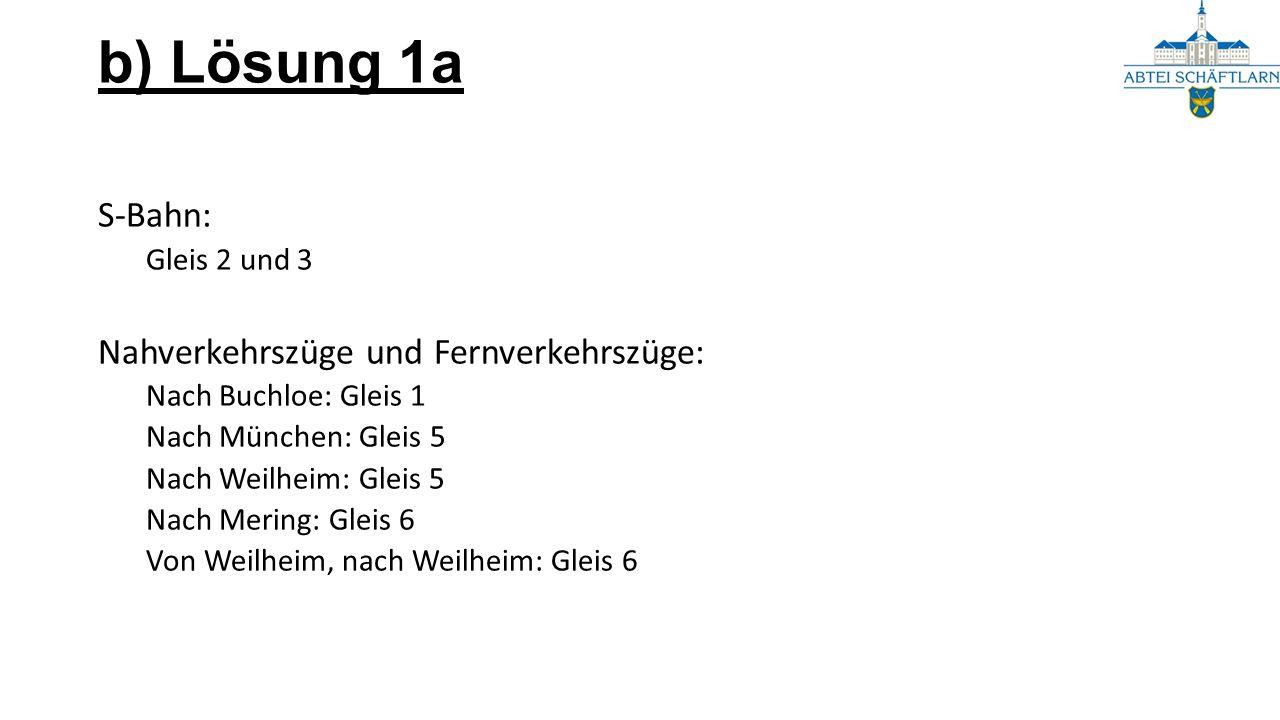 b) Lösung 1a S-Bahn: Nahverkehrszüge und Fernverkehrszüge: