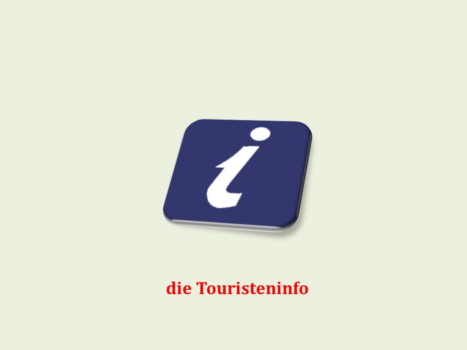 die Touristeninfo