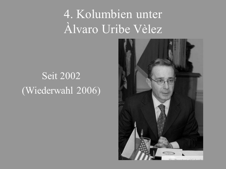 4. Kolumbien unter Àlvaro Uribe Vèlez