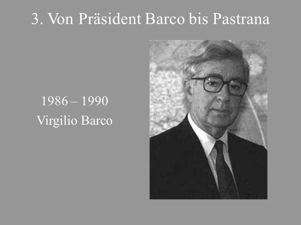 3. Von Präsident Barco bis Pastrana