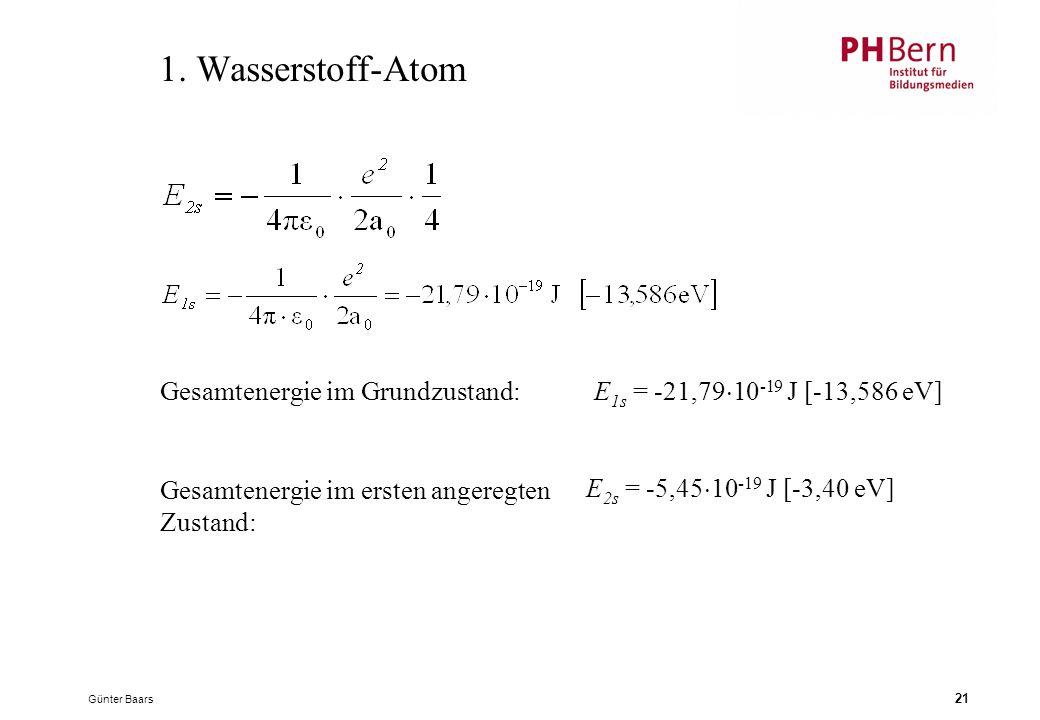 1. Wasserstoff-Atom Gesamtenergie im Grundzustand: