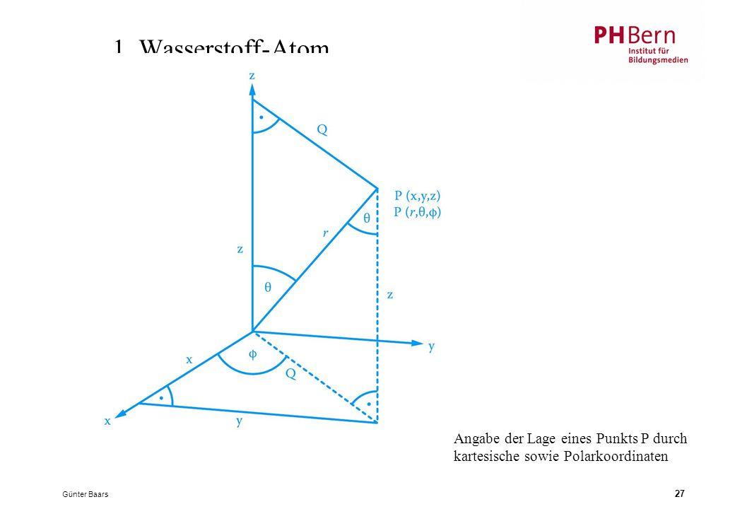 1. Wasserstoff-Atom Angabe der Lage eines Punkts P durch kartesische sowie Polarkoordinaten.
